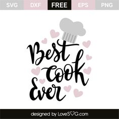 *** FREE SVG CUT FILE for Cricut, Silhouette and more *** Best cook ever