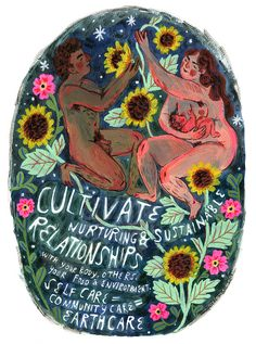 Cultivate Nurturing & Sustainable Relationships  Watercolor, gouache, acrylic, ink & colored pencil.    ©Phoebe Wahl 2014