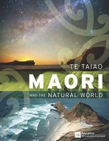 Te Taiao: Maori and the Natural World by Te Ara Encyclopedia of New Zealand - ISBN: 9781869537753 (David Bateman Ltd) Uses Of Forest, Maori Legends, Islands In The Pacific, Forest Plants, Sea Level Rise, Maori Art, Word Of Mouth, Reading Room, Books To Buy