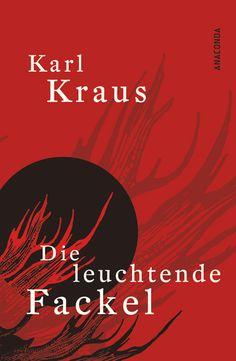 Karl Kraus • Die leuchtende Fackel | Anaconda Verlag - Katja Holst |
