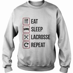 Eat Sleep Lacrosse Repeat TShirt, Order HERE ==> https://www.sunfrog.com/Funny/119276062-563585101.html?41088, Please tag & share with your friends who would love it, #jeepsafari #birthdaygifts #renegadelife