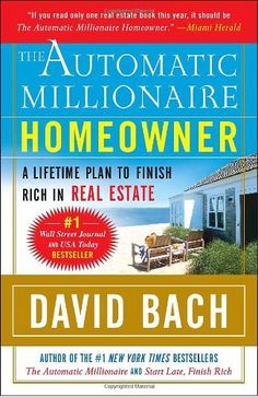 The Automatic Millionaire Homeowner: A Lifetime Plan to Finish Rich in Real Estate by David Bach, http://www.amazon.com/dp/0767921216/ref=cm_sw_r_pi_dp_gmIDtb15XTH2G