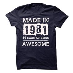 (Tshirt Discount Today) MADE IN 1981 34 YEARS OF BEING AWESOME [Tshirt Best Selling] Hoodies, Tee Shirts