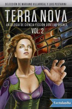 Terra Nova fue uno de los proyectos editoriales más interesantes del año 2012: una antología de ciencia ficción contemporánea que reunía los mejores relatos del género escritos en la actualidad, dentro y fuera del mundo hispanohablante. El primer...