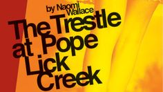 """The Trestle at Pope Lick Creek"" @ MOXIE Theatre (San Diego, CA)"