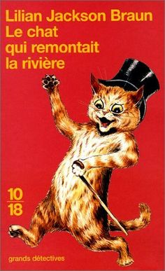 """""""Le chat qui remontait la rivière"""" - Ed. 10/18 [Couverture illustrée par un dessin de Louis Wain]"""