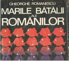Marile batalii ale romanilor, large, illustrated romanian historical book, 1982 Ale, Magazines, Language, Illustration, Books, Journals, Libros, Ale Beer, Book