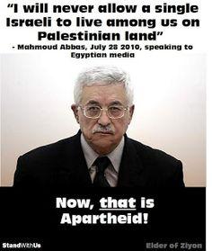 Mahmoud Abbas...now that IS apartheid