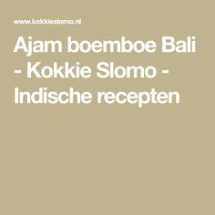 Ajam boemboe Bali - Kokkie Slomo - Indische recepten