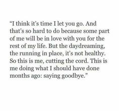 I really wish I could do this, but my tells me you will come to your senses and realize how much I truly love you.