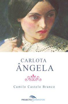 «Carlota Ângela», de Camilo Castelo Branco.