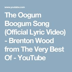 The Oogum Boogum Song (Official Lyric Video) - Brenton Wood from The Very Best Of - YouTube