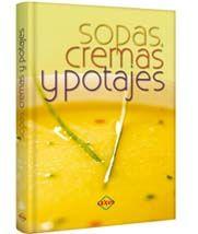 LIBROS DVDS CD-ROMS ENCICLOPEDIAS EDUCACIÓN PREESCOLAR PRIMARIA SECUNDARIA PREPARATORIA PROFESIONAL: LIBRO : SOPAS, CREMAS Y POTAJES. paso a paso