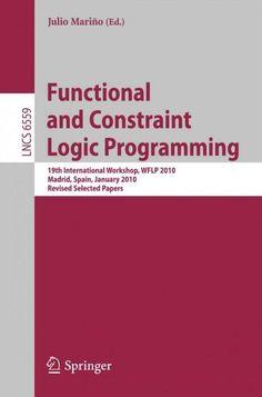 Functional and Constraint Logic Programming: 19th International Workshop, Wflp 2010, Madrid, Spain, January 17, 2...
