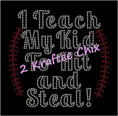 Baseball Rhinestone Shirt, Baseball Bling Shirt, Baseball Rhinestone Tshirt, Baseball Bling Tshirt, I Teach My Kid To Hit and Steal Shirt by 2KrafteeChix on Etsy
