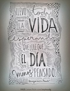 Llevo toda la vida esperando que llegue el día menos pensado.  Por Benjamín Prado / Dibujo por INUS.