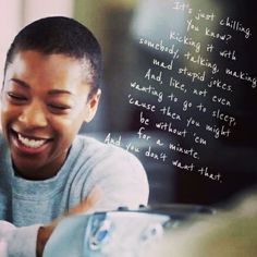 """It's just chilling. You know? Kicking it with somebody, talking, making mad stupid jokes. And, like, not even wanting to go to sleep, 'cause then you might be without 'em for a minute. And you don't want that."" Poussey Washington on ""What is love?"" #oitnb"