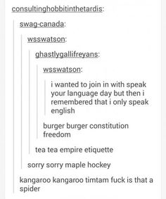 Burger burger constitution freedom<<< my language is; kangaroo kangaroo timtam fuck is that a spider Funny Quotes, Funny Memes, Hilarious, Jokes, Funny Tweets, Funny Tumblr Posts, My Tumblr, Aussie Memes, Haha