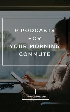 Sometimes your morning commute needs a little boost. Check-out 9 podcasts that can inspire your daily trek. #Podcast #CommuterLife #CareerTip #Adulting #PostGrad