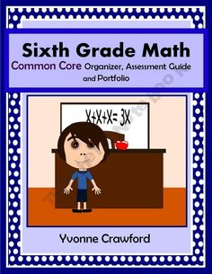 Common Core Organizer, Assessment Guide and Portfolio - Sixth Grade Math product from Yvonne-Crawford on TeachersNotebook.com