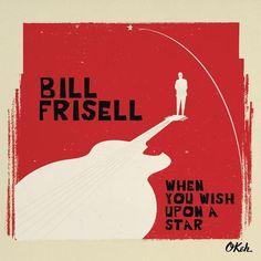 "La Muzic de Lady: News du jour : ""When You Wish Upon a Star"" Bill Frisell."