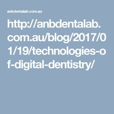 Technologies of Digital Dentistry – ANB Dental Lab Dentistry, Clinic, Dental, Technology, Blog, Tech, Tecnologia, Blogging, Dentist Clinic