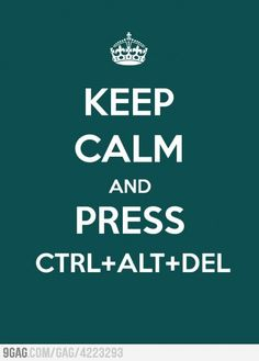 Keep calm and press ctrl+alt+del humor