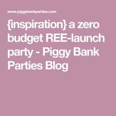 {inspiration} a zero budget REE-launch party - Piggy Bank Parties Blog