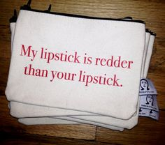 my friend rita inspired this bag. she's been wearing the same hot red lipstick for years. Hot Red Lipstick, Red Lipsticks, Carry On Quotes, Lipstick Quotes, Holiday Makeup, Travel Makeup, Inspirational Gifts, Tech Accessories, Reusable Tote Bags