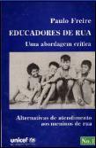 """Livro Gratis """"Educadores de Rua"""" de Paulo Freire"""