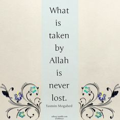 What is taken by Allah is never lost