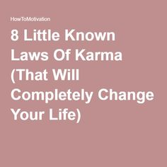 8 Little Known Laws Of Karma (That Will Completely Change Your Life)