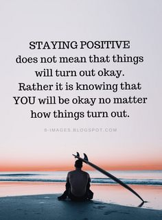 Staying positive Quotes staying positive does not mean that things will turn out. - Weisheiten - The Stylish Quotes Stay Positive Quotes, Staying Positive, Being Strong Quotes, Positive Mindset, Positiv Quotes, Putting On Makeup, Thats The Way, Its Okay, Fake Eyelashes