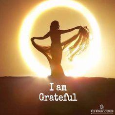 I am grateful.. WILD WOMAN SISTERHOODॐ #WildWomanSisterhood #wildwomangratitude