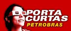 PORTA CURTAS Petrobrás!