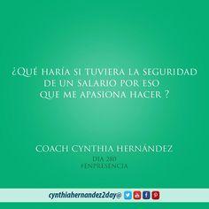 Día 280. En Presencia! Si supiéramos que nuestro salario fuera seguro.. que es eso en lo que trabajariamos. 2day #coaching #cynthiahernandez2day #metas #coach #coachinglife #lifecoaching #success #godspurpose #goals #quoteoftheday #instaquote