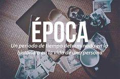 Las 20 palabras más bellas del castellano #Época