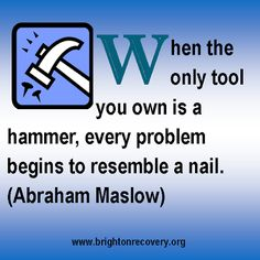 When the only tool you own is a hammer...