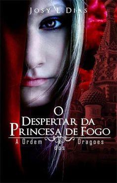 Paixão por Livros: O Despertar da Princesa de Fogo: A Ordem dos Dragõ...