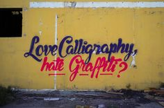 """Love Calligraphy Hate Graffiti?"" by Felipe Pantone"