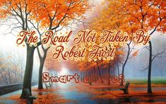 Detailed Introduction and Stanza-Wise Summary of ' The Road Not Taken' By Robert Frost