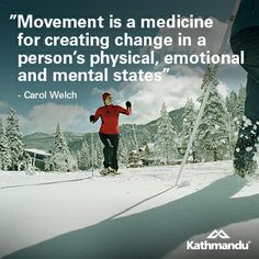 """Movement is a medicine for creating change in a person's physical, emotional and mental states."" Carol Welch #quote #motivational #travel"