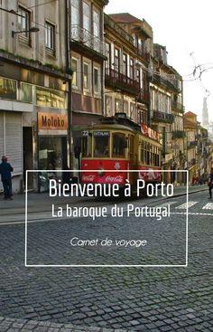 Bienvenue à Porto la baroque du Portugal