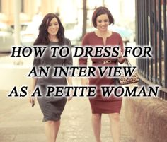 Read how to dress as a petite woman when going for an interview. www.jeetly.com