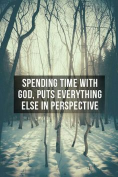 And we need to spend time with God. How else would we make our relationship stronger.  Time, effort, communication.  - rvc