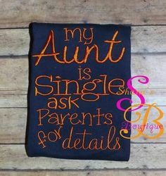 Single aunt onesie made by Shana's Boutique