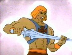 He-Man and the Masters of the Universe- he must have been in late 80's b/c my son just loved him...