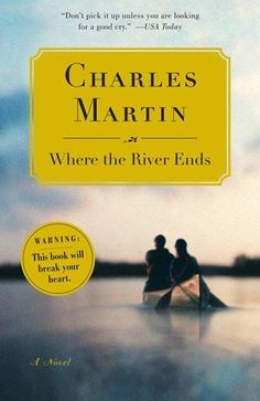 10. Where the River Ends. Charles Martin