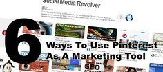 Six Ways To Use Pinterest As AMarketing Tool http://socialmediarevolver.com/six-ways-to-use-pinterest-as-marketing-tool/