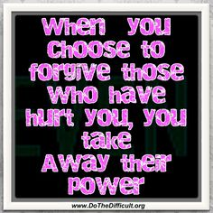 Forgive Quote - DoTheDifficult.org - Quotes & More